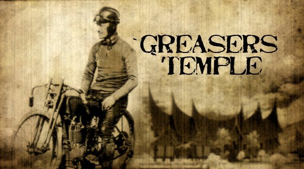 Greaser's Temple