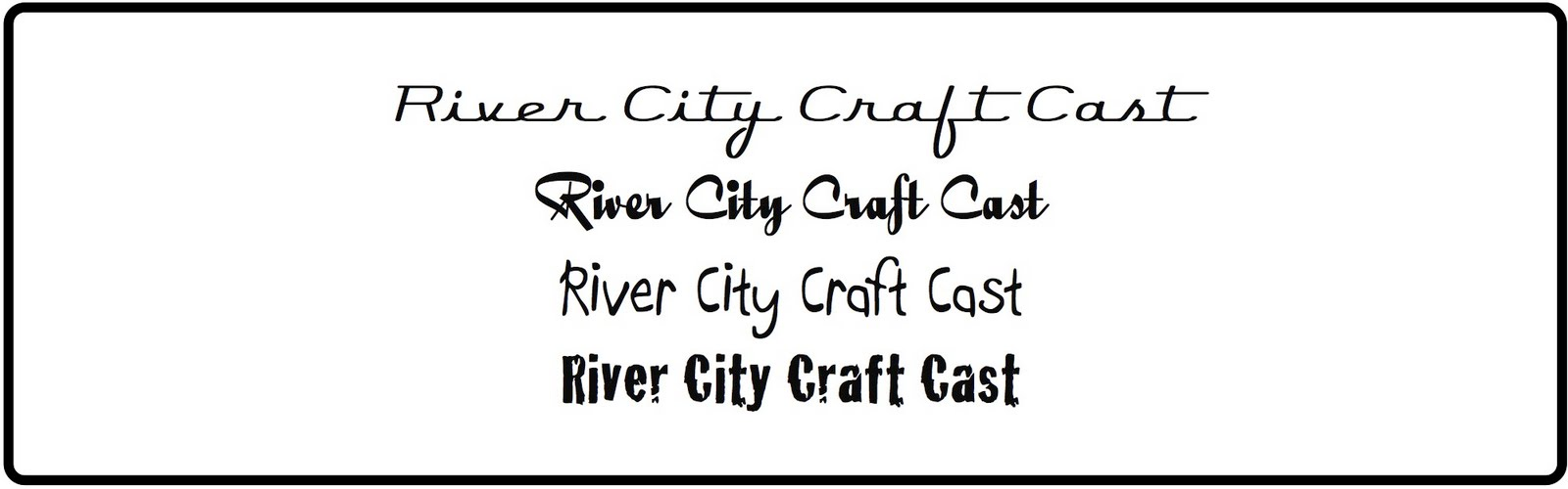 River City Craft Cast