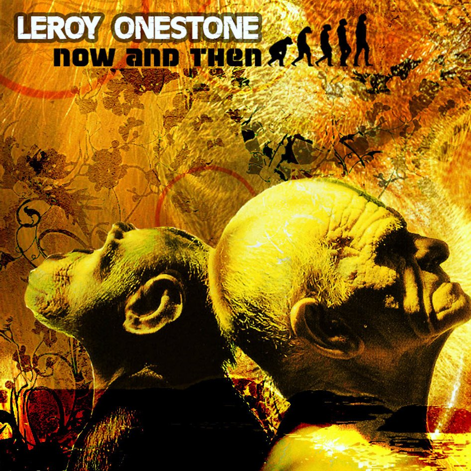 [1+Leroy+Onestone+-+Now+and+Then.jpg]