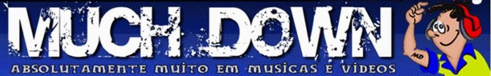 Much Down - Absolutamente muito  em Musicas