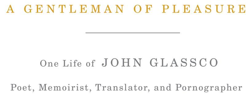 John Glassco - A Gentleman of Pleasure