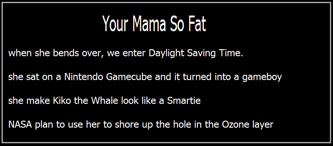 So nasty fat yo mamma jokes
