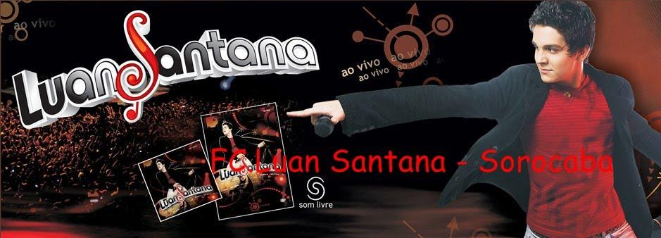 FC Luan Santana Sorocaba ♫