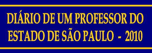 DIÁRIO DE UM PROFESSOR DO ESTADO DE SÃO PAULO - 2010