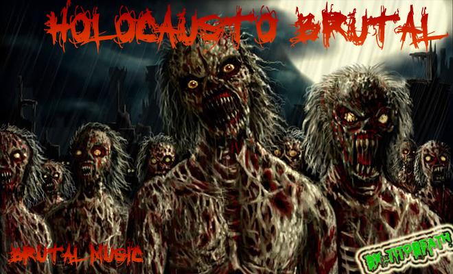 |m/ ☣ HOLOCAUSTO BRUTAL ☣ |m/