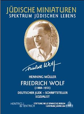 Henning Müller - FRIEDRICH WOLF, Deutscher Jude – Schriftsteller – Sozialist, Band 78 der Jüdischen Miniaturen