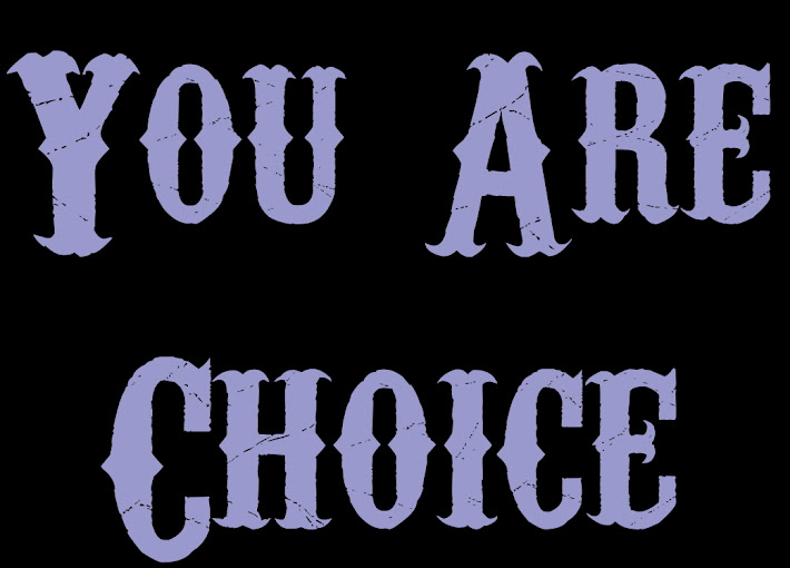 You Are Choice