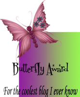 """Butterfly Award: for the coolest blog I ever know"""