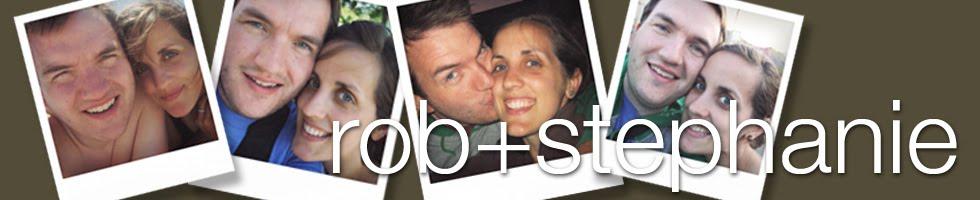 Rob + Stephanie
