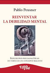 Reinventar la debilidad mental (Letra Viva, 2010)