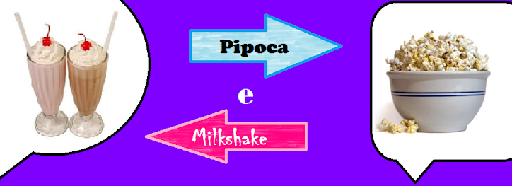 Pipoca e Milk Shake