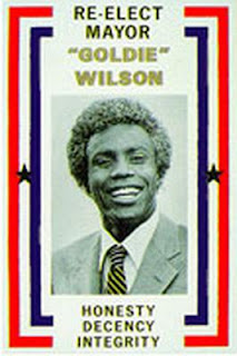 Re-elect Mayor Goldie Wilson, he'll clean up this town