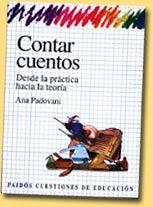 """""""Contar Cuentos, desde la práctica hacia la teoría""""(Paidós)"""