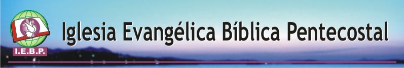 IGLESIA EVANGÉLICA BÍBLICA PENTECOSTAL