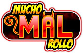 Mucho Mal Rollo
