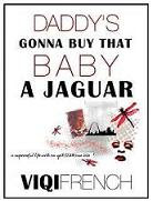 New humor memoir hits the Internet, with Viqi French's Daddy's Gonna Buy That Baby A Jaguar.  Her humor story telling has been likened to that of best-selling authors Augusten Burroughs and David Sedaris.