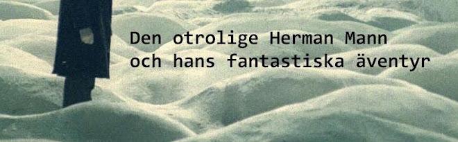 Den otrolige Herman Mann och hans fantastiska äventyr