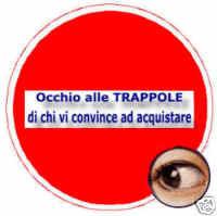 """Occhio alle """"Trappole"""" di chi cerca di convincervi ad accettare qualsiasi prodotto o servizio..."""