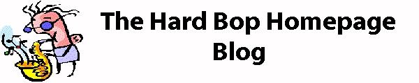 The Hard Bop Homepage Blog