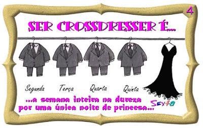 Ser crossdresser é...