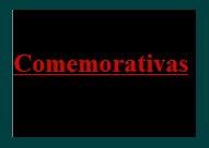 Comemorativas