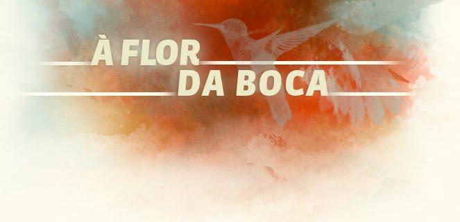 À Flor da Boca