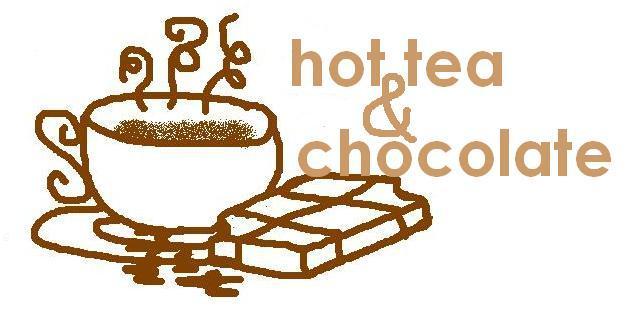 Hot Tea & Chocolate