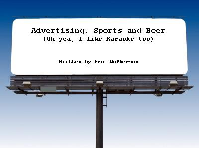 Advertising, Sports and.....Beer