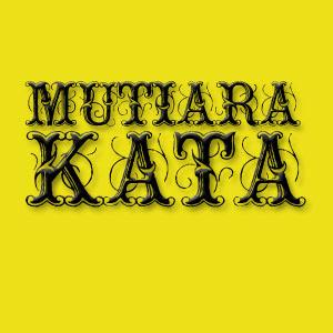 Kata Kata Mutiara Terbaru 2011