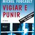 Michel Foucault - Vigiar e Punir (1975)