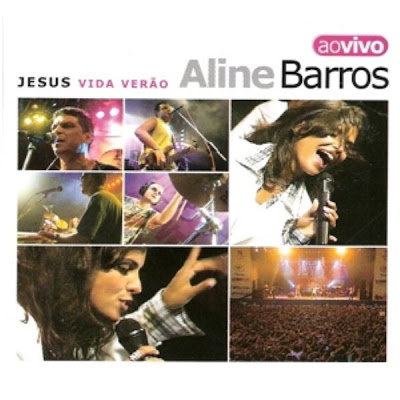 Download CD Aline Barros   Jesus Vida Verão Ao Vivo