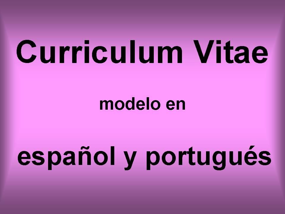 modelos de curriculum vitae en espa�ol. CV en español y portugués