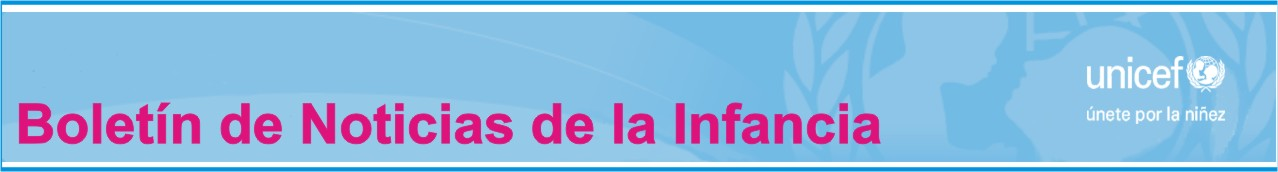 Noticias de la Infancia - UNICEF Honduras