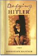 "Sebastian haffner ""Defying Hitler"""