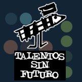 Talentos sin Futuro