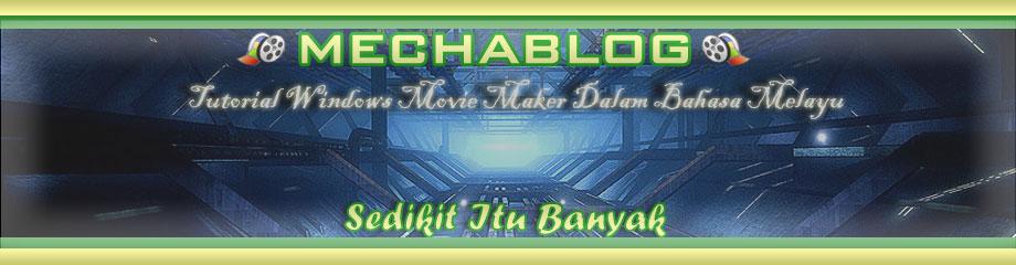 mechablog - Tutorial Mudah Windows Movie Maker dalam Bahasa Melayu