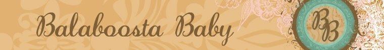Balaboosta Baby