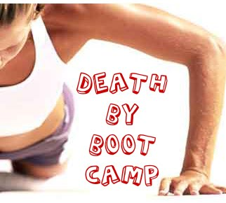 Death by Boot Camp