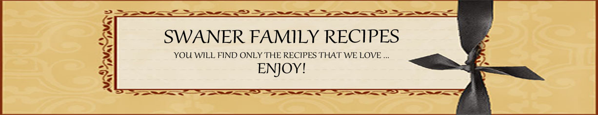 SWANER FAMILY RECIPES