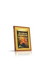 MUSIBAH TERBESAR UMAT ISLAM