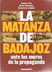 La matanza de Badajoz ante los muros de la propaganda:
