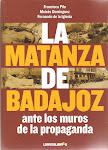 La matanza de Badajoz ante los muros de la propaganda: