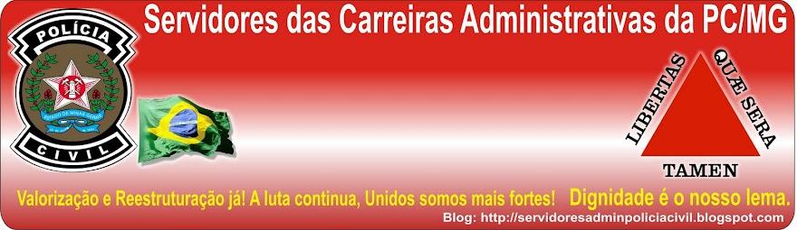 Servidores das Carreiras Administrativas da PC/MG