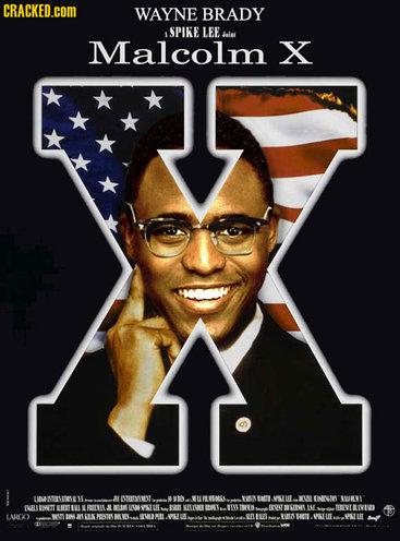 Wayne Brady as Malcolm X