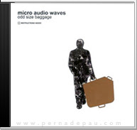 Micro Audio Waves - Odd Size Baggage [2007]