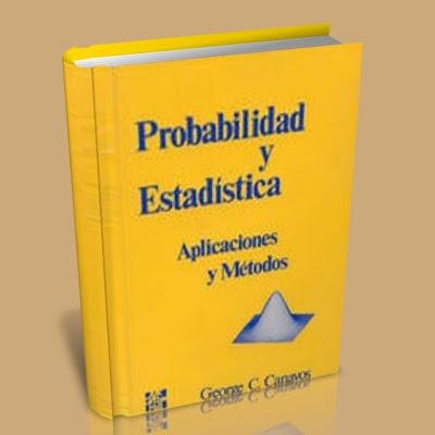 PROBABILIDAD Y ESTADÍSTICA, APLICACIONES Y MÉTODOS - GEORGE C. CANAVOS Probabilidad%2By%2Bestadistica+-+Aplicaciones+y+metodos