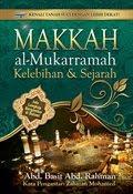 MAKKAH AL-MUKARRAMAH KELEBIHAN DAN SEJARAH