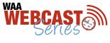 WAA Webcast Series