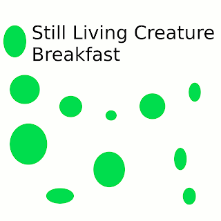 Still Living Creature - Breakfast (2010)