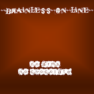 Brainless On Line - No arms no chocolate (2009)